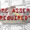 'Some Assembly Required'
